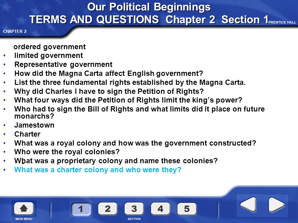CHAPTER 2 The English colonists in America brought with them three main concepts: Basic Concepts of Government The need for an ordered social system, or government.