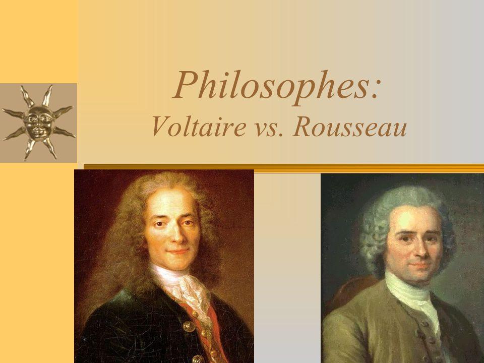 Philosophes: Voltaire vs. Rousseau