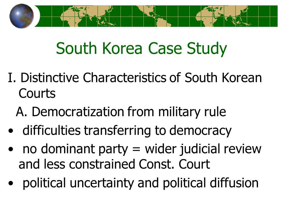 South Korea Case Study I. Distinctive Characteristics of South Korean Courts A.