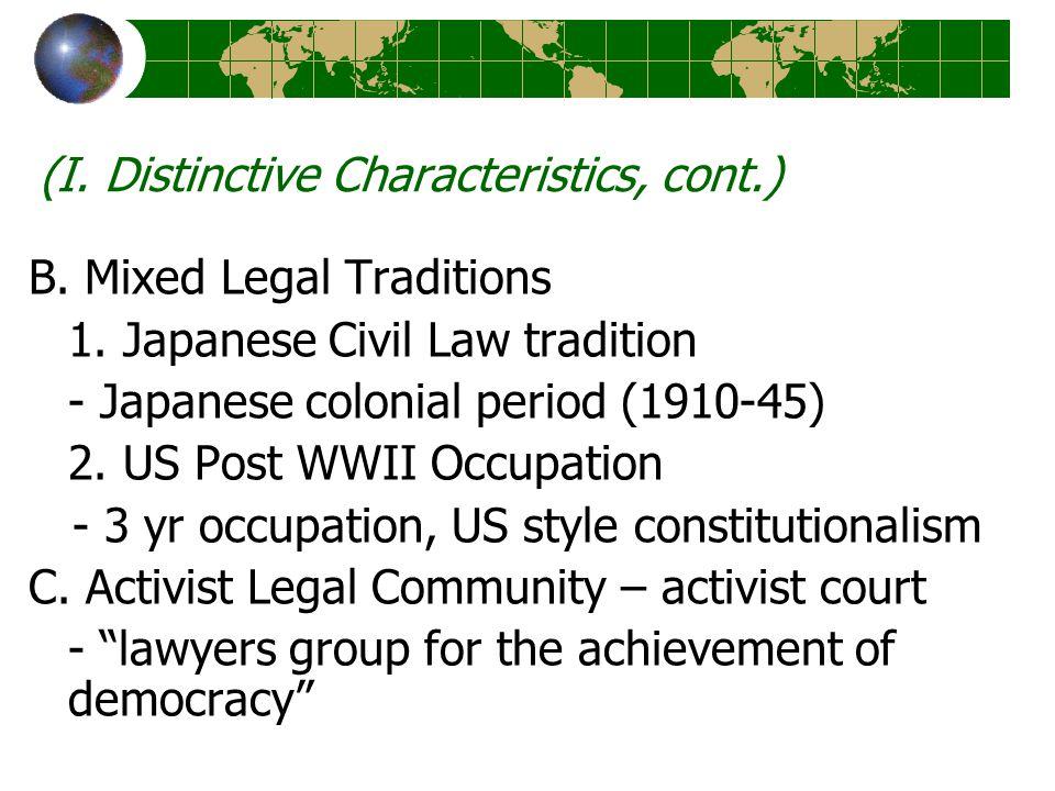 (I. Distinctive Characteristics, cont.) B. Mixed Legal Traditions 1.
