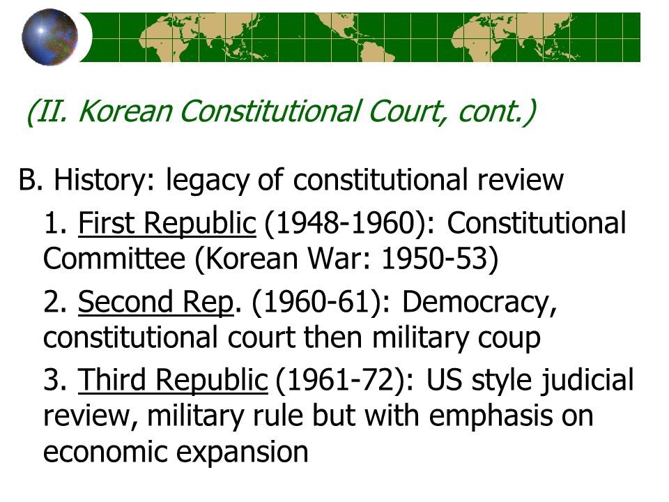 (II. Korean Constitutional Court, cont.) B. History: legacy of constitutional review 1. First Republic (1948-1960): Constitutional Committee (Korean W