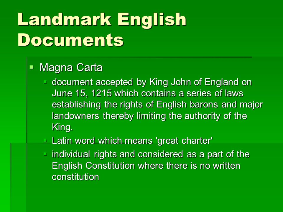 Magna Carta  Guarantees fundamental rights  Trial by jury  Due Process of Laws  Protection of life, liberty, and property  Originally intended for privileged class, but over time became rights of all people