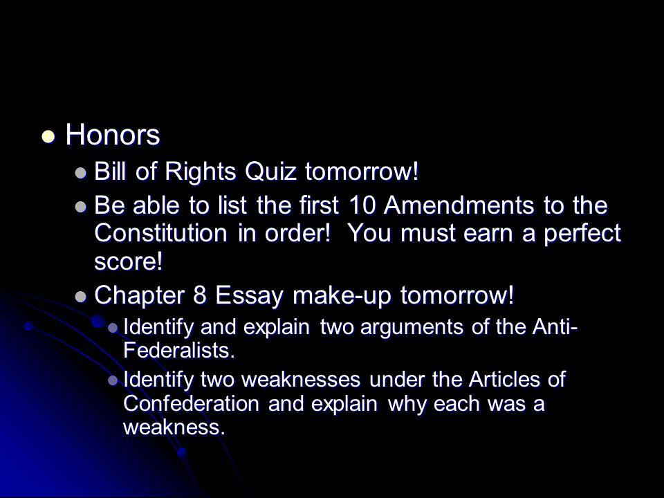 Honors Honors Bill of Rights Quiz tomorrow.Bill of Rights Quiz tomorrow.