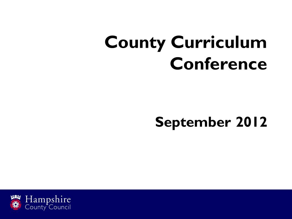 County Curriculum Conference September 2012