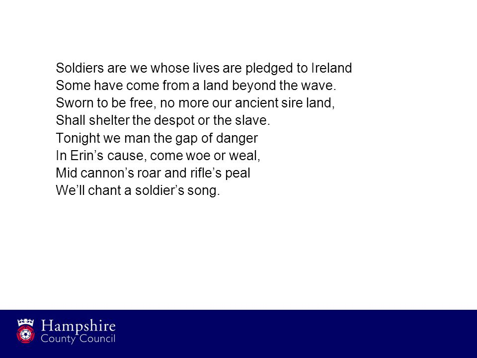 Soldiers are we whose lives are pledged to Ireland Some have come from a land beyond the wave.