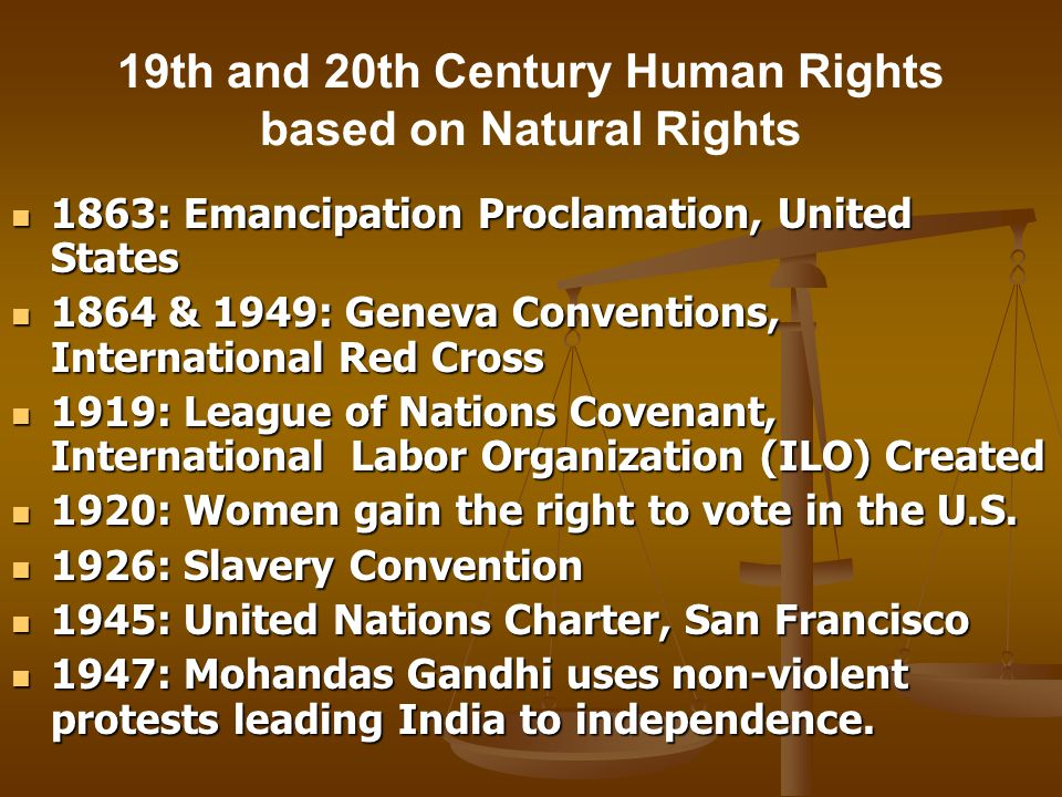 19th and 20th Century Human Rights based on Natural Rights 1863: Emancipation Proclamation, United States 1863: Emancipation Proclamation, United Stat