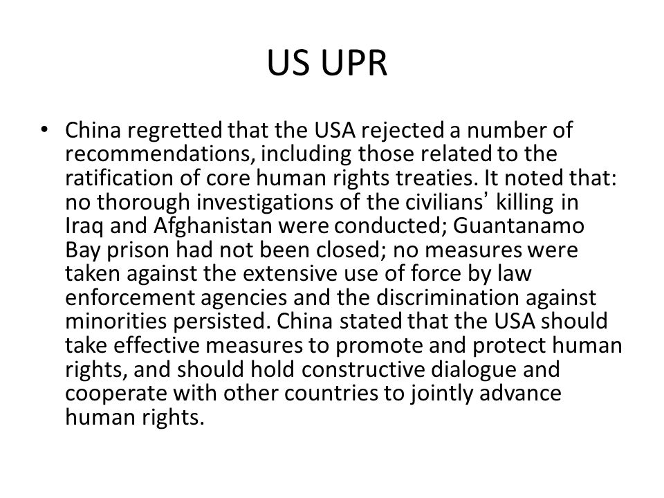 US UPR China regretted that the USA rejected a number of recommendations, including those related to the ratification of core human rights treaties.