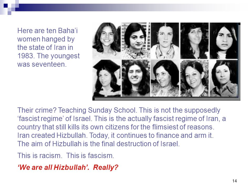 14 Here are ten Baha'i women hanged by the state of Iran in 1983.