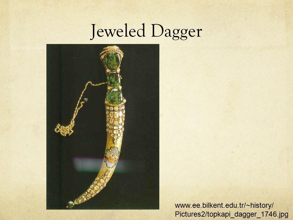 Jeweled Dagger www.ee.bilkent.edu.tr/~history/ Pictures2/topkapi_dagger_1746.jpg