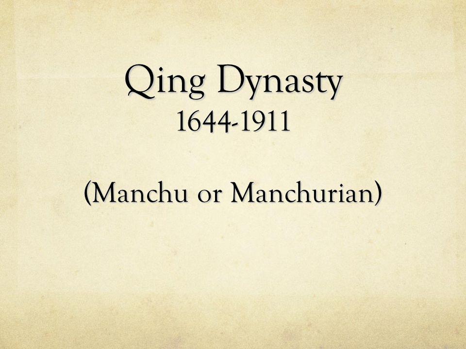 Qing Dynasty 1644-1911 (Manchu or Manchurian)