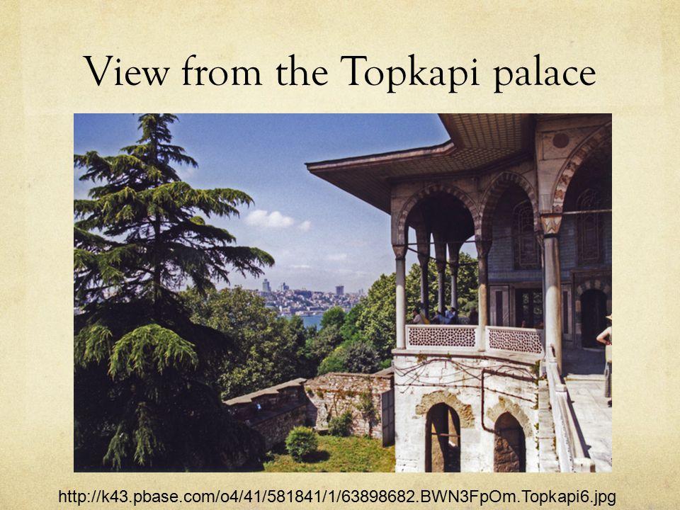 View from the Topkapi palace http://k43.pbase.com/o4/41/581841/1/63898682.BWN3FpOm.Topkapi6.jpg
