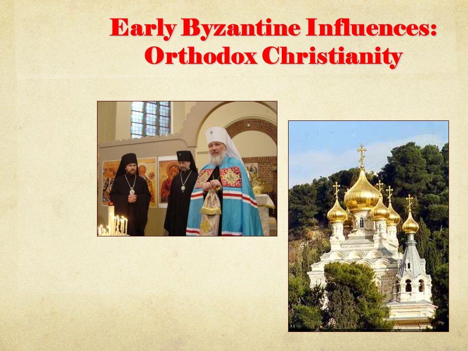 Early Byzantine Influences: Orthodox Christianity