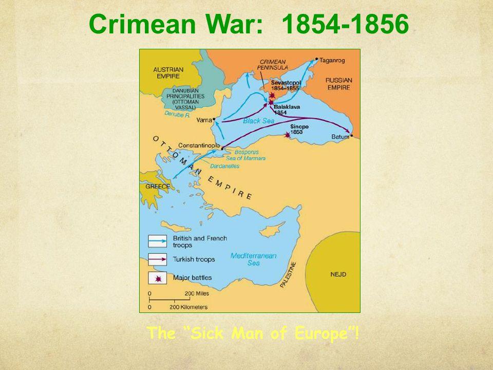 "Crimean War: 1854-1856 The ""Sick Man of Europe""!"