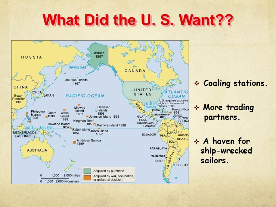 What Did the U. S. Want??  Coaling stations.  More trading partners.  A haven for ship-wrecked sailors.
