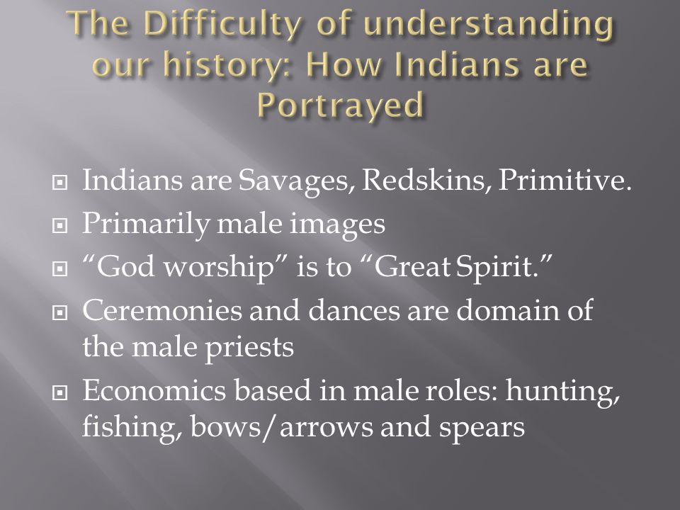  Indians are Savages, Redskins, Primitive.
