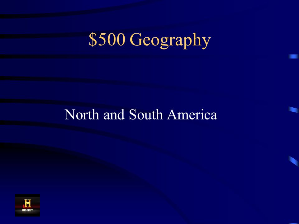 $500 Geography Explorers from Spain and Portugal sailed to and colonized these two continents in the Western Hemisphere.