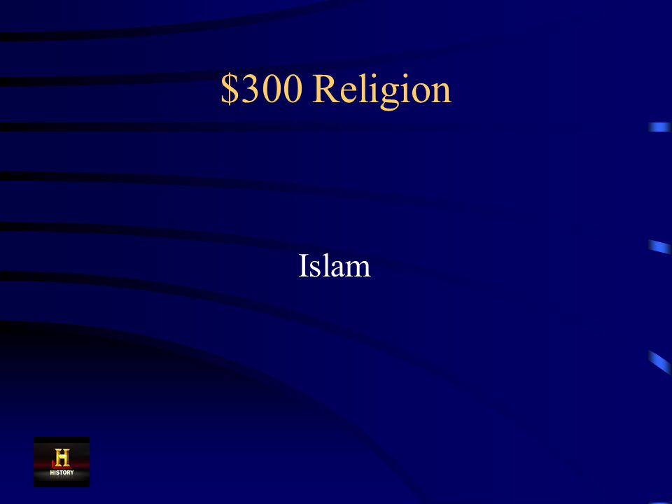 $300 Religion This religion spread to West Africa because of trans- Saharan trade.
