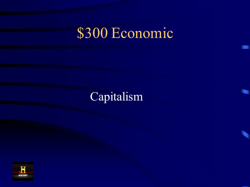 $300 Economic This is an economic system based on investing money, or capital, for profit.
