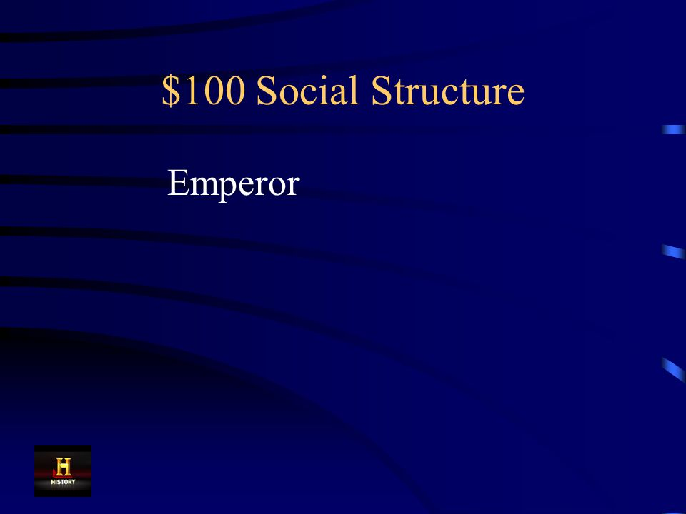 $100 Social Structure He was at the top of the social structure of the Aztecs and Incas.