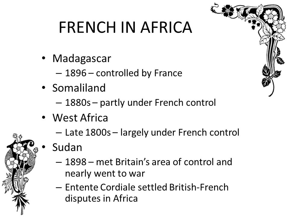 French Colonies By 1879, there are 150,000 French in Algeria so France takes control 1881---made Tunisia a protectorate 1912---made Morocco a protecto