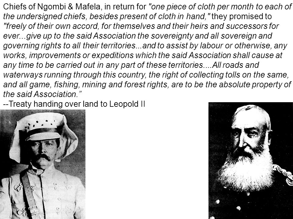 Role of Stanley in Congo Stanley began to sign treaties with over 450 native chiefs from the Congo As a result, Leopold gained rule of these lands giv