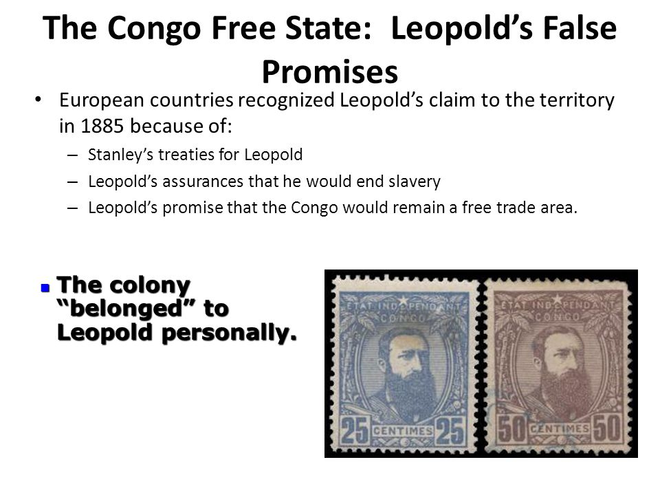 KING LEOPOLD II OF BELGIUM (1835-1909) Took over land in central Africa Berlin Conference (1885) – Leopold's control over Congo Free State recognized