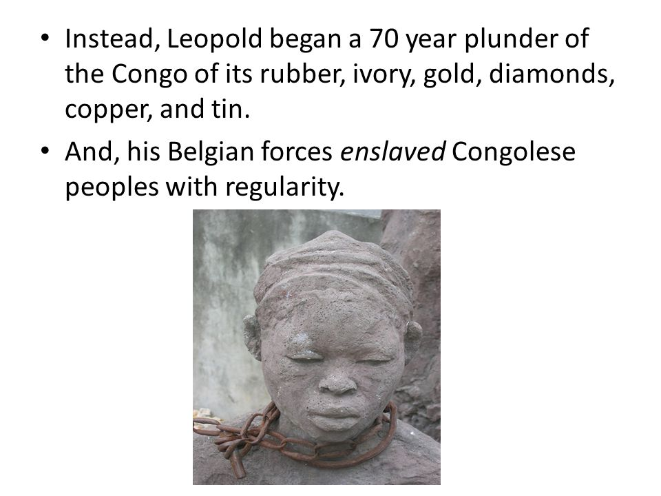 "In the early 1880s, King Leopold II of Belgium paid for expeditions to the the Congo in the center of the African continent. He claimed that, ""million"