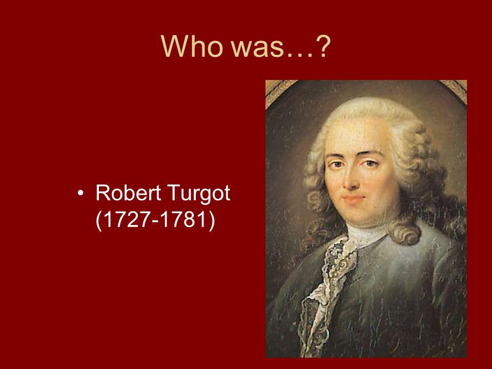 Who was…? Robert Turgot (1727-1781)