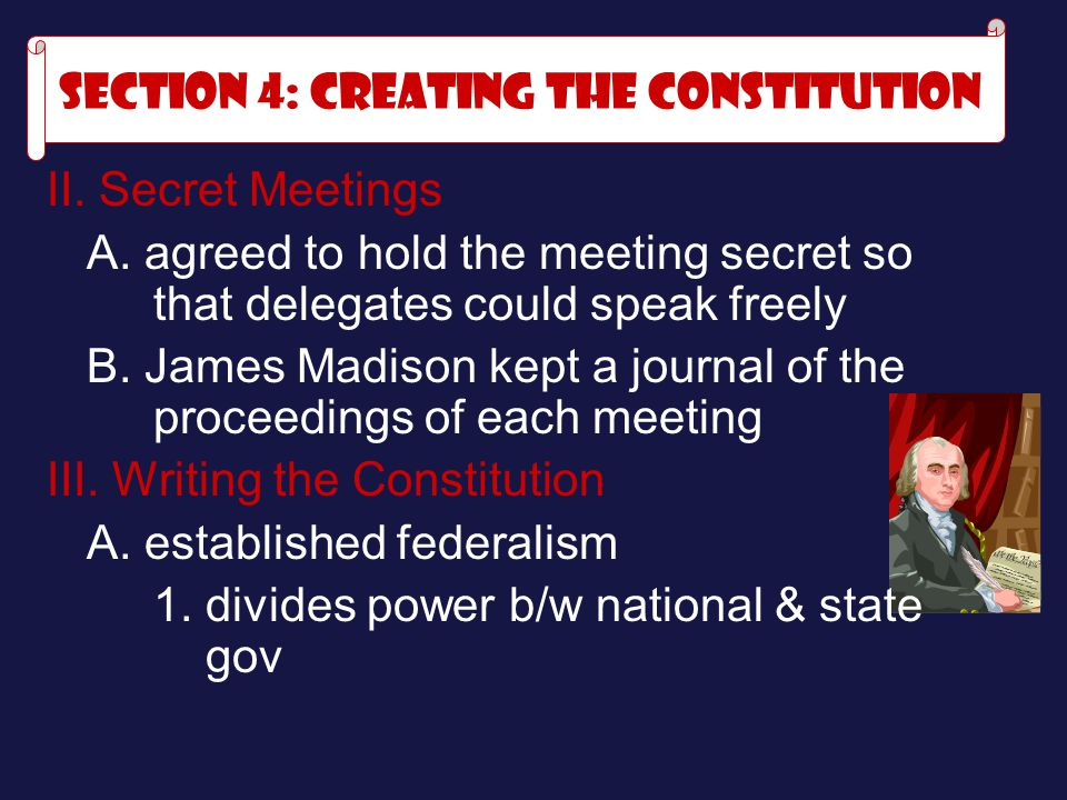 II.Secret Meetings A. agreed to hold the meeting secret so that delegates could speak freely B.
