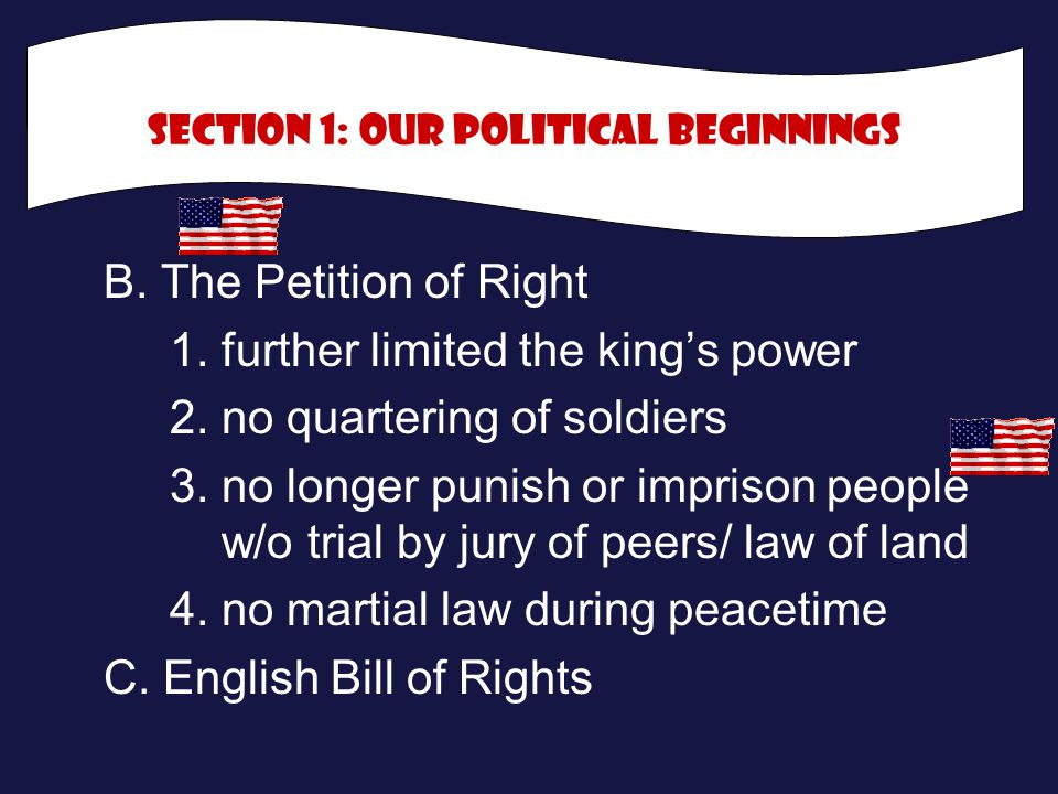 B.The Petition of Right 1. further limited the king's power 2.