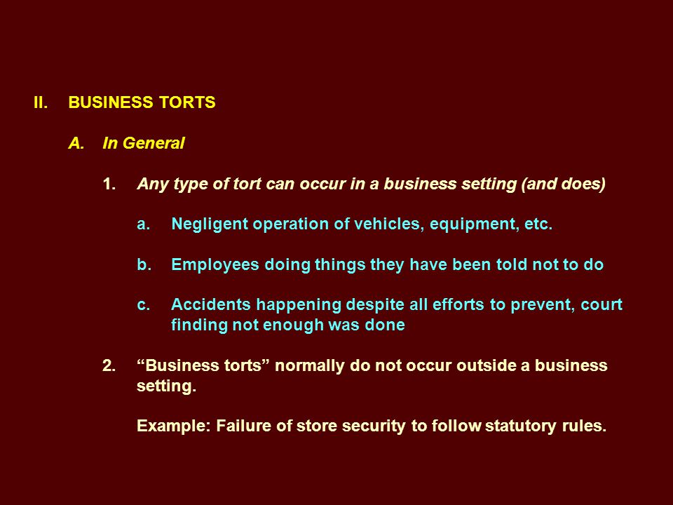 II. BUSINESS TORTS A. In General 1.