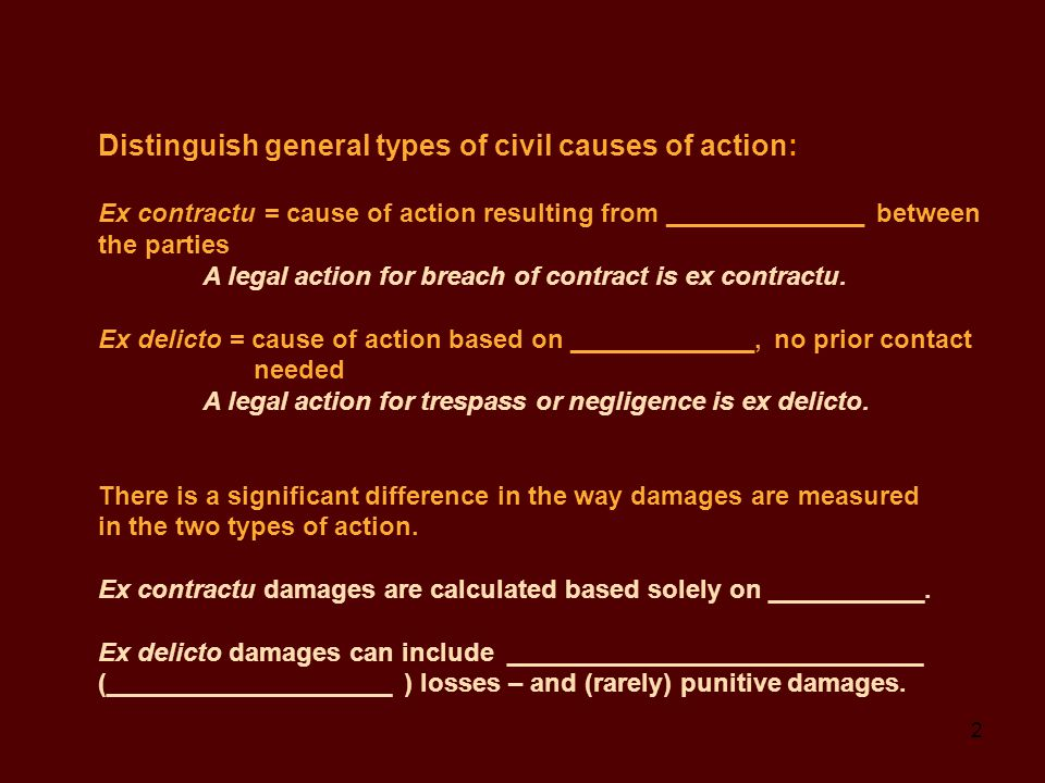 3 I.TORTS — IN GENERAL A.Common Law civil action between individuals to recover damages ($$) 1.Recovery (in any action) requires proof of a RECOGNIZED legal right that has been harmed, invaded, damaged a. Cause of Action — the descendant of C.L.