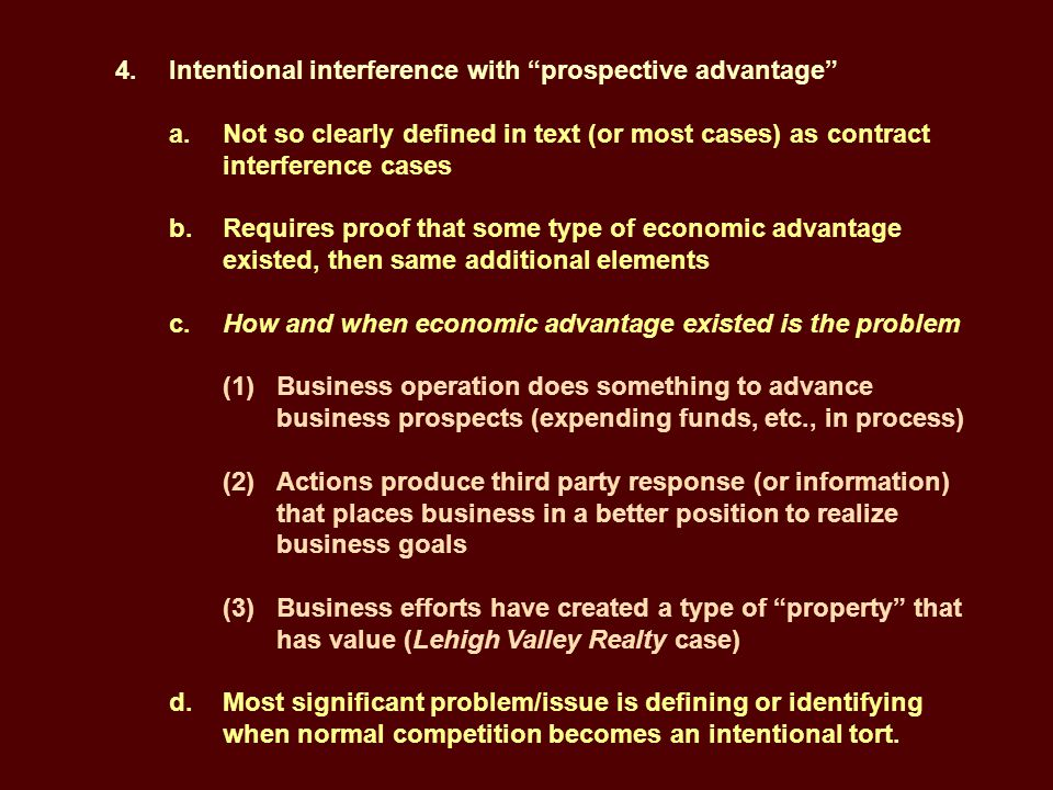 4. Intentional interference with prospective advantage a.