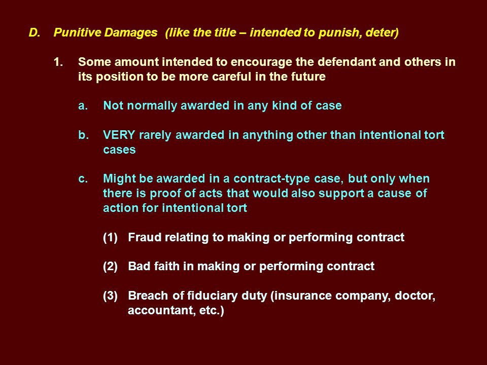 D. Punitive Damages (like the title – intended to punish, deter) 1.