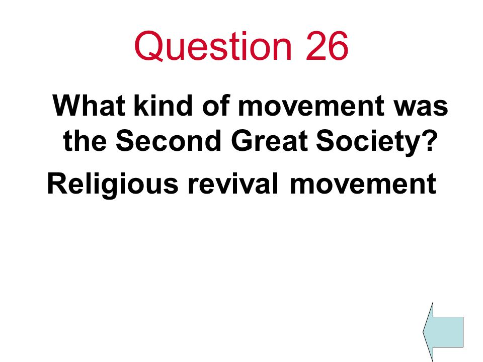 Question 26 What kind of movement was the Second Great Society Religious revival movement