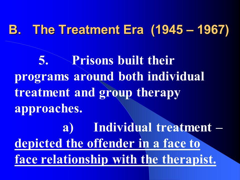 B.The Treatment Era (1945 – 1967) 5.