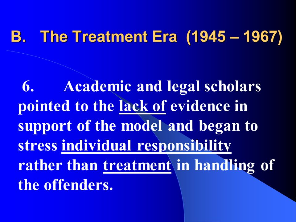 B.The Treatment Era (1945 – 1967) 6.