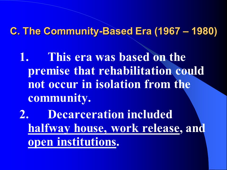 C. The Community-Based Era (1967 – 1980) 1.