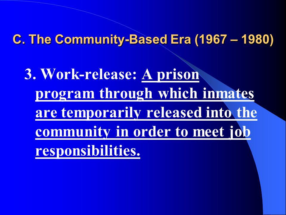 C. The Community-Based Era (1967 – 1980) 3.