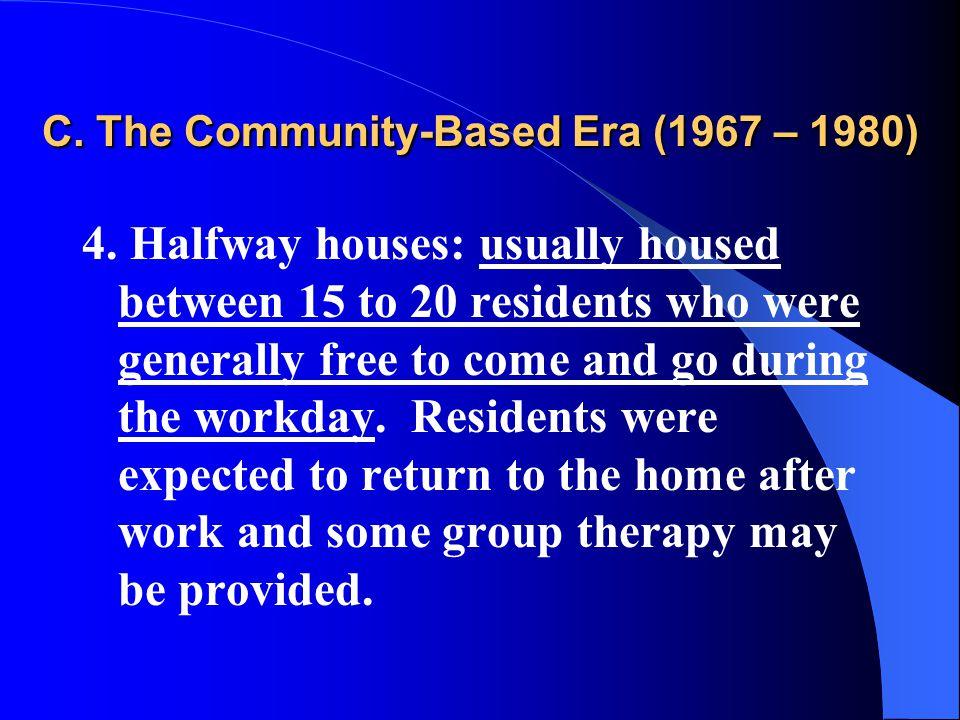 C. The Community-Based Era (1967 – 1980) 4.