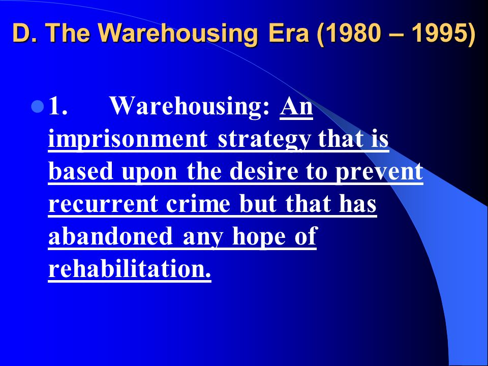 D. The Warehousing Era (1980 – 1995) 1.