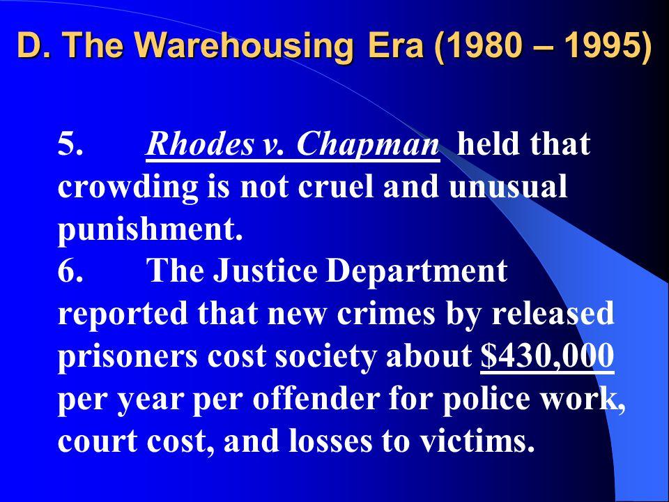D. The Warehousing Era (1980 – 1995) 5. Rhodes v.