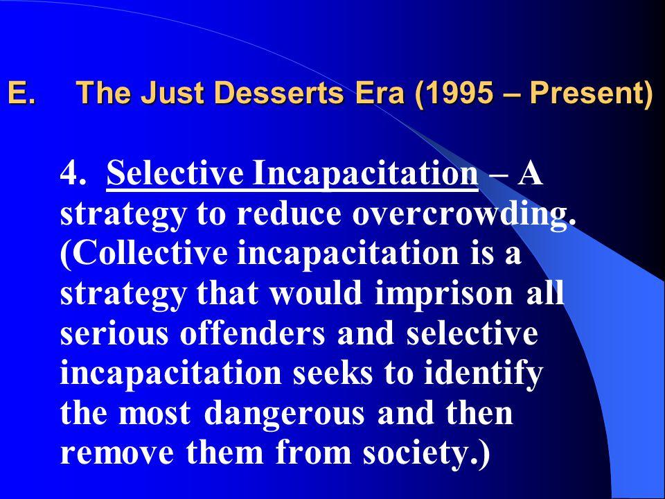 E. The Just Desserts Era (1995 – Present) 4.