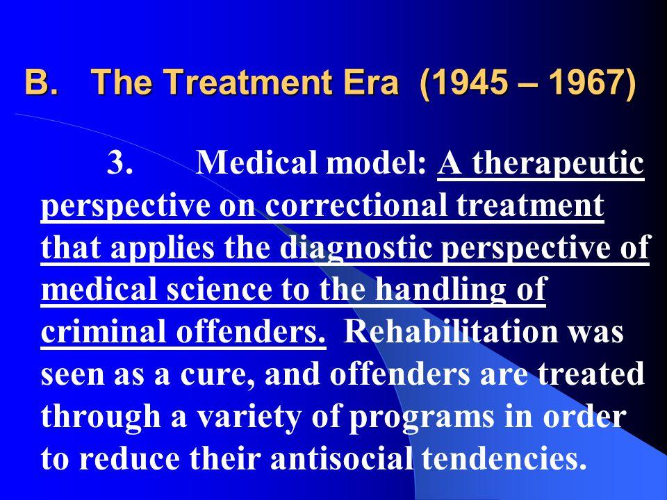 B.The Treatment Era (1945 – 1967) 3.