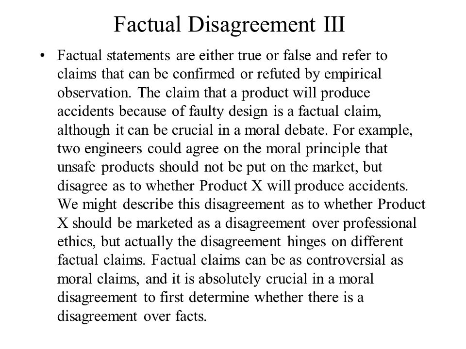 Factual Disagreement IV The issue of global warming is an example of a factual disagreement where solid evidence is difficult to obtain.