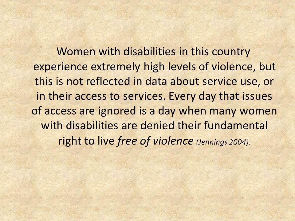 Women with disabilities in this country experience extremely high levels of violence, but this is not reflected in data about service use, or in their access to services.