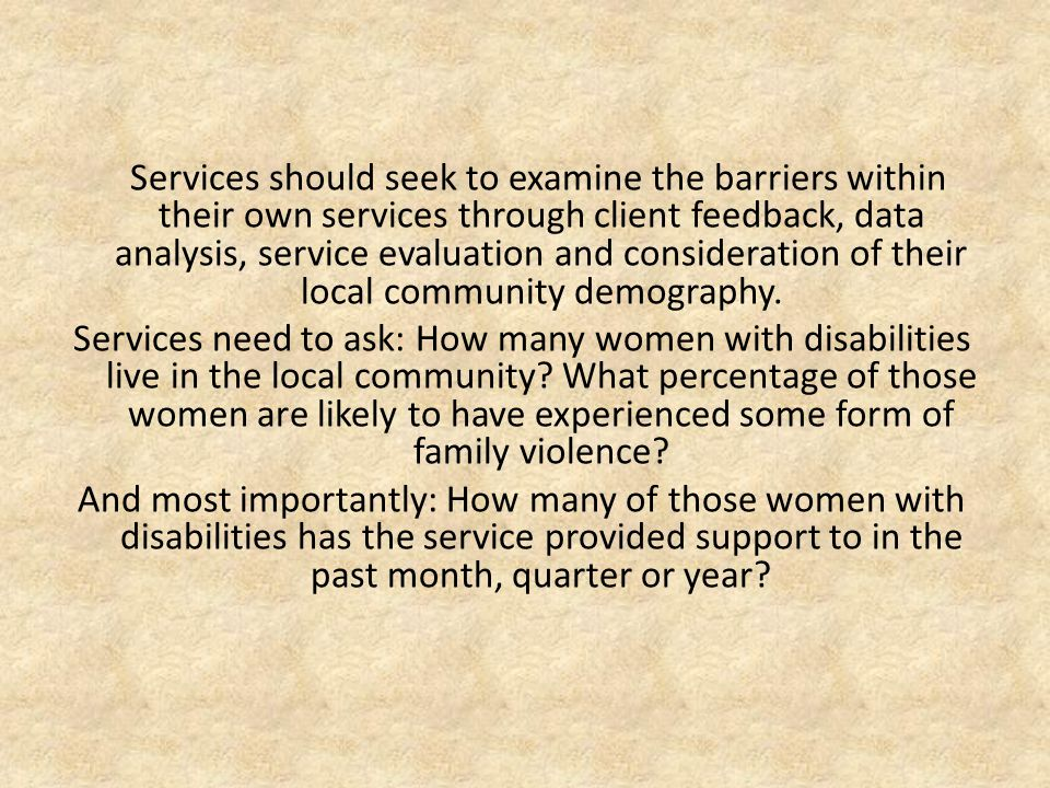 Services should seek to examine the barriers within their own services through client feedback, data analysis, service evaluation and consideration of their local community demography.