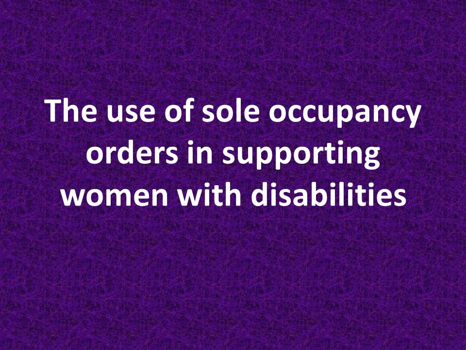 The use of sole occupancy orders in supporting women with disabilities