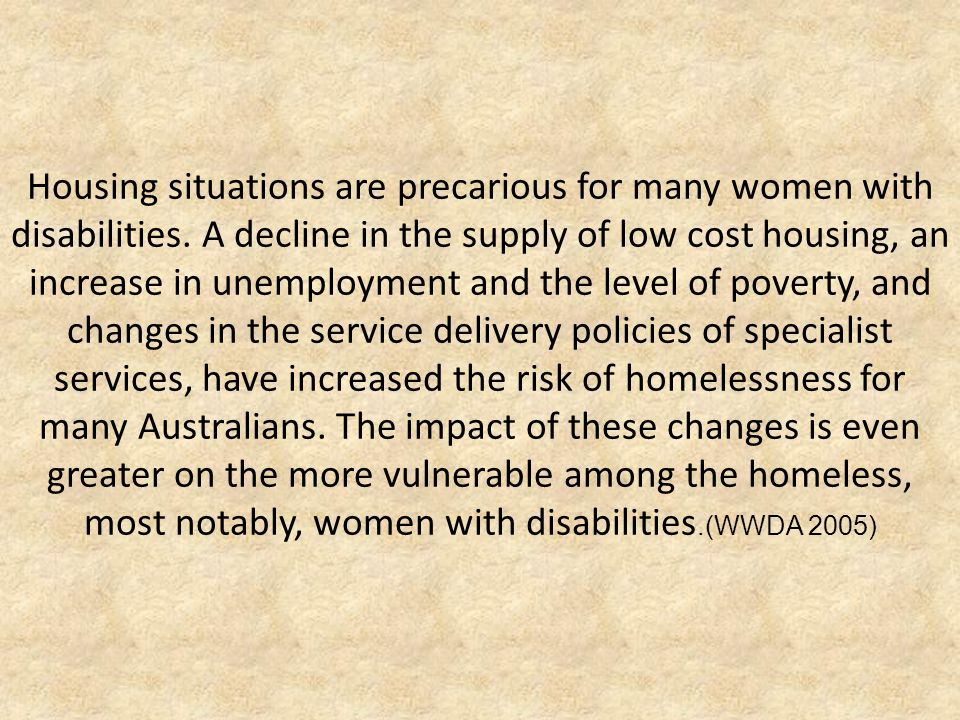 Housing situations are precarious for many women with disabilities.
