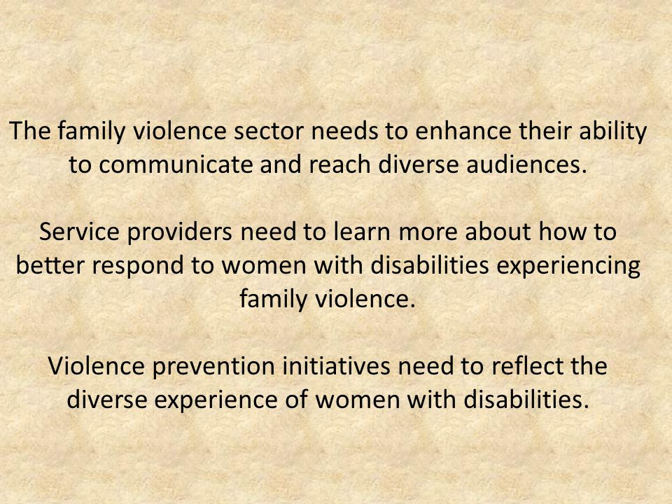 The family violence sector needs to enhance their ability to communicate and reach diverse audiences.